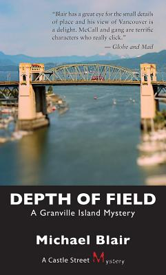 Depth of Field  A Granville Island Mystery, Blair, Michael