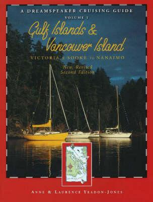 Image for The Gulf Islands & Vancouver Island: Victoria & Sooke to Nanaimo, Volume 1 (Dreamspeaker Series)  New, Revised 2nd Ed.