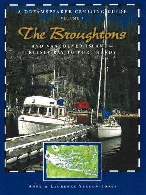 Image for The Broughtons: Vancouver Island, Kelsey Bay to Port Hardy, Volume 5 (Dreamspeaker Series)