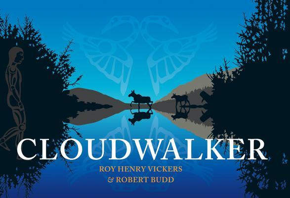 Cloudwalker (Northwest Coast Legends), Vickers, Roy Henry; Budd, Robert