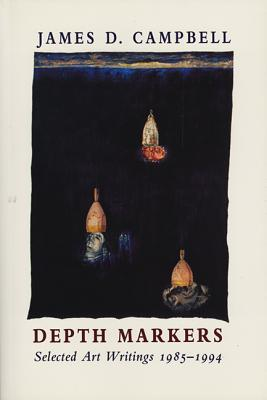 Image for Depth Markers: Selected Art Writings 1985-1994; Volume One