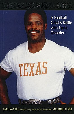 The Earl Campbell Story: A Football Great's Battle with Panic Disorder, Campbell, Earl And  John Ruane