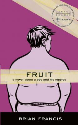 Image for Fruit: A Novel About a Boy and His Nipples