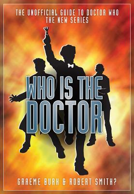 Image for Who Is the Doctor: The Unofficial Guide to Doctor Who-The New Series