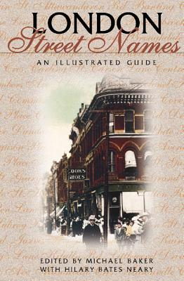 London Street Names:  An Illustrated Guide ( Ontario Local History )