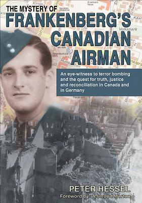The Mystery of Frankenberg's Canadian Airman, HESSEL, Peter