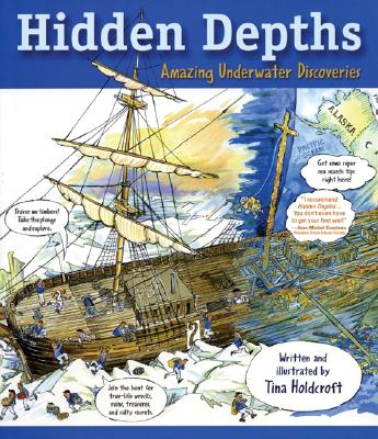 Hidden Depths: Amazing Underwater Discoveries (Hidden! Series), Holdcroft, Tina