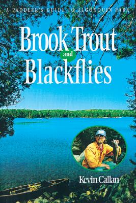 Image for Brook Trout and Blackflies: A Paddler's Guide to Algonquin Park