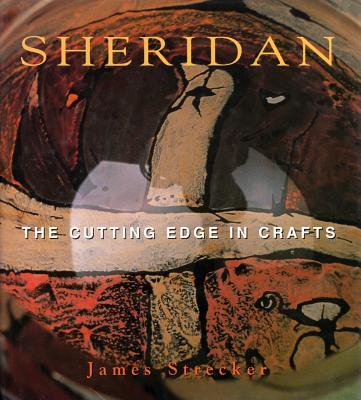 Sheridan: The Cutting Edge in Crafts