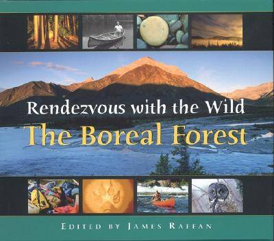 Rendezvous with the Wild: The Boreal Forest