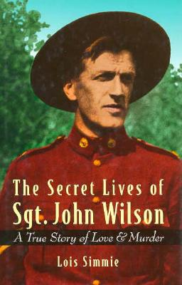 Image for The Secret Lives of Sgt. John Wilson: A True Story of Love and Murder