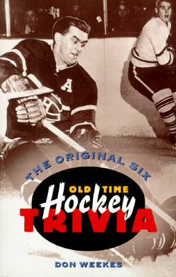 Image for ORIGINAL SIX : OLD TIME HOCKEY TRIVI