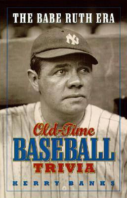 Image for The Babe Ruth Era: Old-Time Baseball Trivia