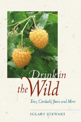 Image for Drink in the Wild: Teas, Cordials, Jams and More