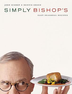 Image for Simply Bishop's Easy Seasonal Recipes