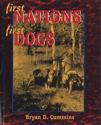 Image for First Nations, First Dogs: Canadian Aboriginal Ethnocynology