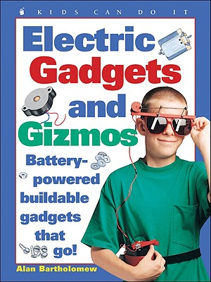 Image for Electric Gadgets and Gizmos : Battery-Powered Buildable Gadgets That Go!