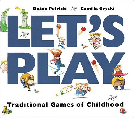 Image for LET'S PLAY : TRADITIONAL GAMES OF CHILDH