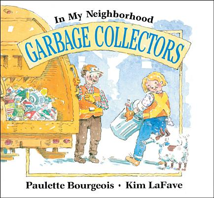 Image for Garbage Collectors (In My Neighborhood)