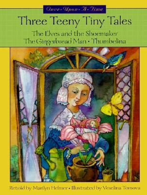Image for Three Teeny Tiny Tales : The Elves and the Shoemaker/the Gingerbread Man/Thumbelina