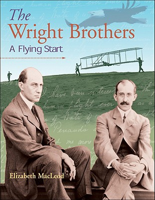 Image for The Wright Brothers: A Flying Start (Snapshots: Images of People and Places in History)
