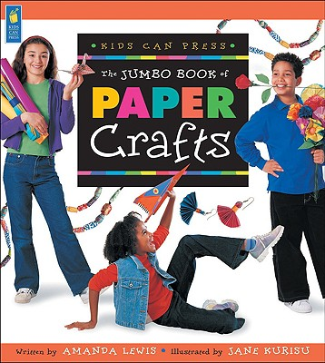 The Jumbo Book of Paper Crafts (Jumbo Books), Amanda Lewis