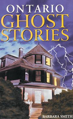 Ontario Ghost Stories, Smith, Barbara