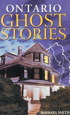 Ontario Ghost Stories, Smith, Barbara