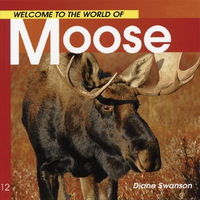 Image for Welcome to the World of Moose (Welcome to the World Series)