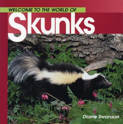 Image for Welcome to the World of Skunks (Welcome to the World Series)