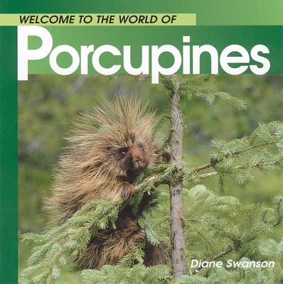 Image for Welcome to the World of Porcupines (Welcome to the World Series)