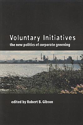 Voluntary Initiatives: The New Politics of Corporate Greening