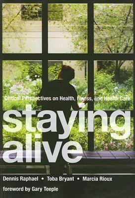 Staying Alive: Critical Perspectives on Health, Illness, and Health Care