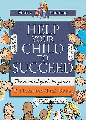 Help Your Child to Succeed (Family Learning Series), Lucas, Bill; Smith, Alistair