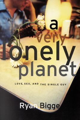 Image for A Very Lonely Planet: Love, Sex, and the Single Guy