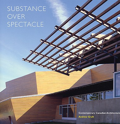 Image for Substance over Spectacle: Contemporary Canadian Architecture