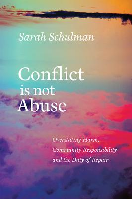Image for Conflict Is Not Abuse: Overstating Harm, Community Responsibility, and the Duty of Repair