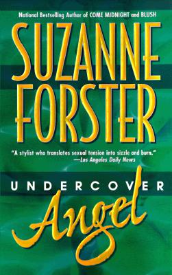 Undercover Angel, SUZANNE FORSTER