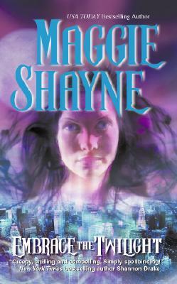 Embrace the Twilight (MIRA S.), MAGGIE SHAYNE
