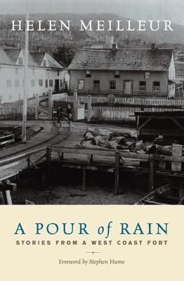 Image for A Pour of Rain: Stories from a West Coast Fort