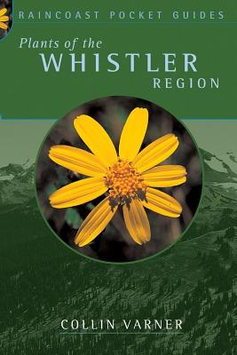 Image for Plants of the Whistler Region;Raincoast Pocket Guides