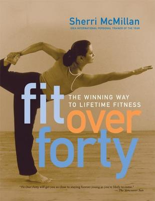 Image for Fit Over Forty: The Winning Way to Lifetime Fitness