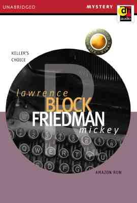 Keller's Choice And Amazon Run, Block, Lawrence and Mickey Friedman