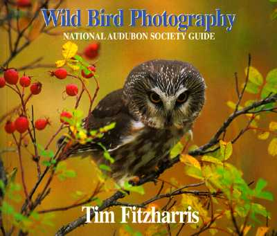Image for WILD BIRD PHOTOGRAPHY: NATIONAL AUDUBON SOCIETY GUIDE