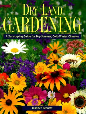 Image for Dry-Land Gardening: A Xeriscaping Guide for Dry-Summer, Cold-Winter Climates