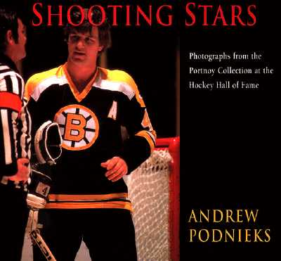 Image for Shooting Stars: Photographs from the Portnoy Collection at the Hockey Hall of Fame