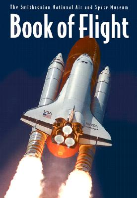 Image for The Book of Flight: The Smithsonian National Air and Space Museum