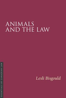 Image for Animals and the Law (Essentials of Canadian Law)