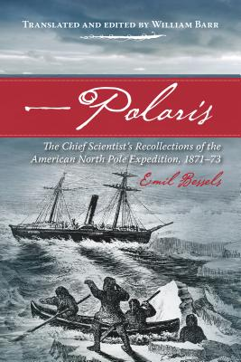 Image for Polaris: The Chief Scientist's Recollections of the American North Pole Expedition, 1871-73 (Northern Lights)