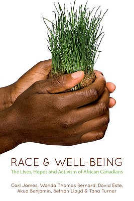 Image for Race & Well-Being: The Lives, Hopes and Activism of African Canadians